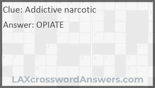 Addictive narcotic Answer