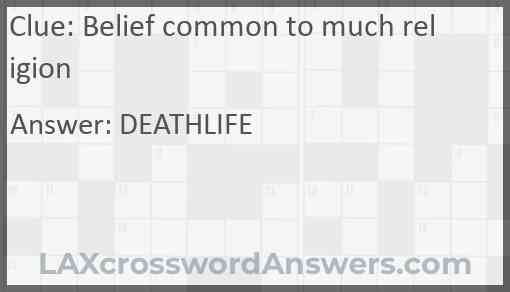 Belief common to much religion Answer