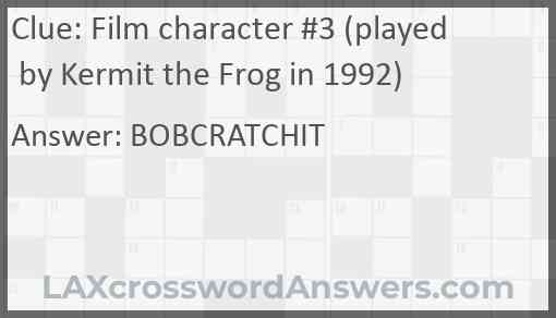 Film character #3 (played by Kermit the Frog in 1992) Answer