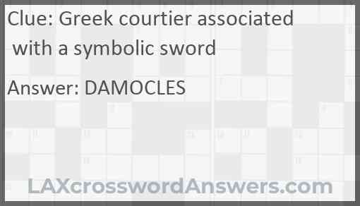 Greek courtier associated with a symbolic sword Answer