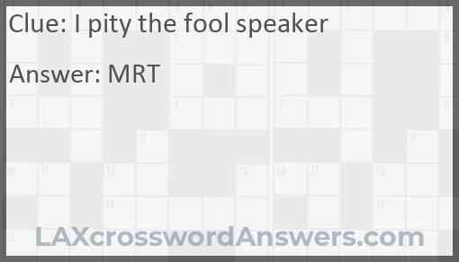 I pity the fool speaker Answer