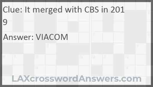 It merged with CBS in 2019 Answer