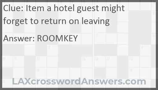 Item a hotel guest might forget to return on leaving Answer