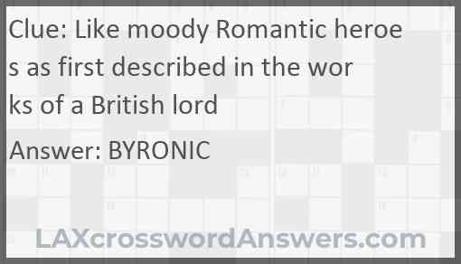 Like moody Romantic heroes as first described in the works of a British lord Answer
