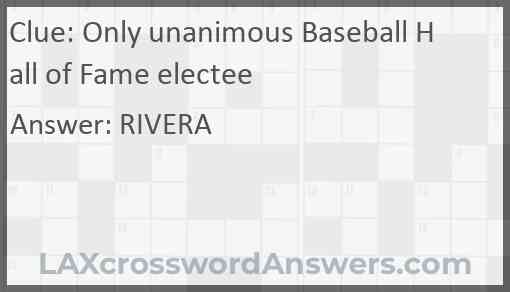 Only unanimous Baseball Hall of Fame electee Answer