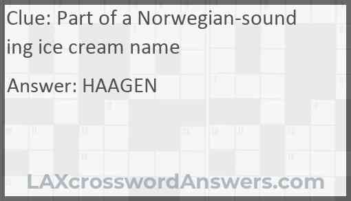 Part of a Norwegian-sounding ice cream name Answer