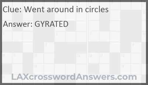 Went around in circles Answer