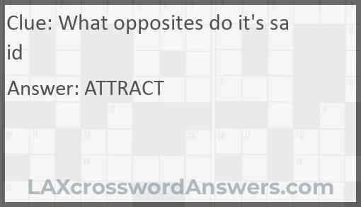 What opposites do it's said Answer