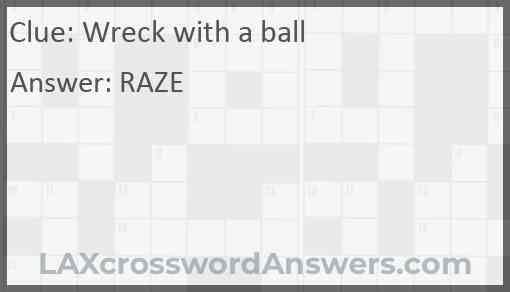 Wreck with a ball Answer