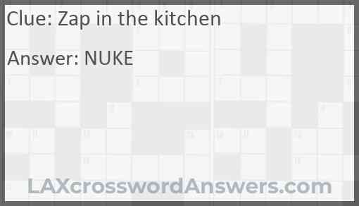 Zap in the kitchen Answer