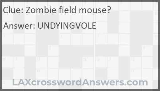 Zombie field mouse? Answer